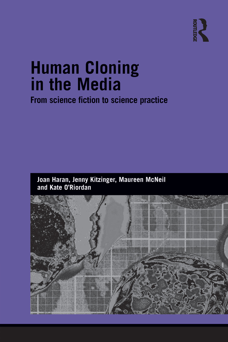 Human Cloning in the Media: From Science Fiction to Science Practice book cover