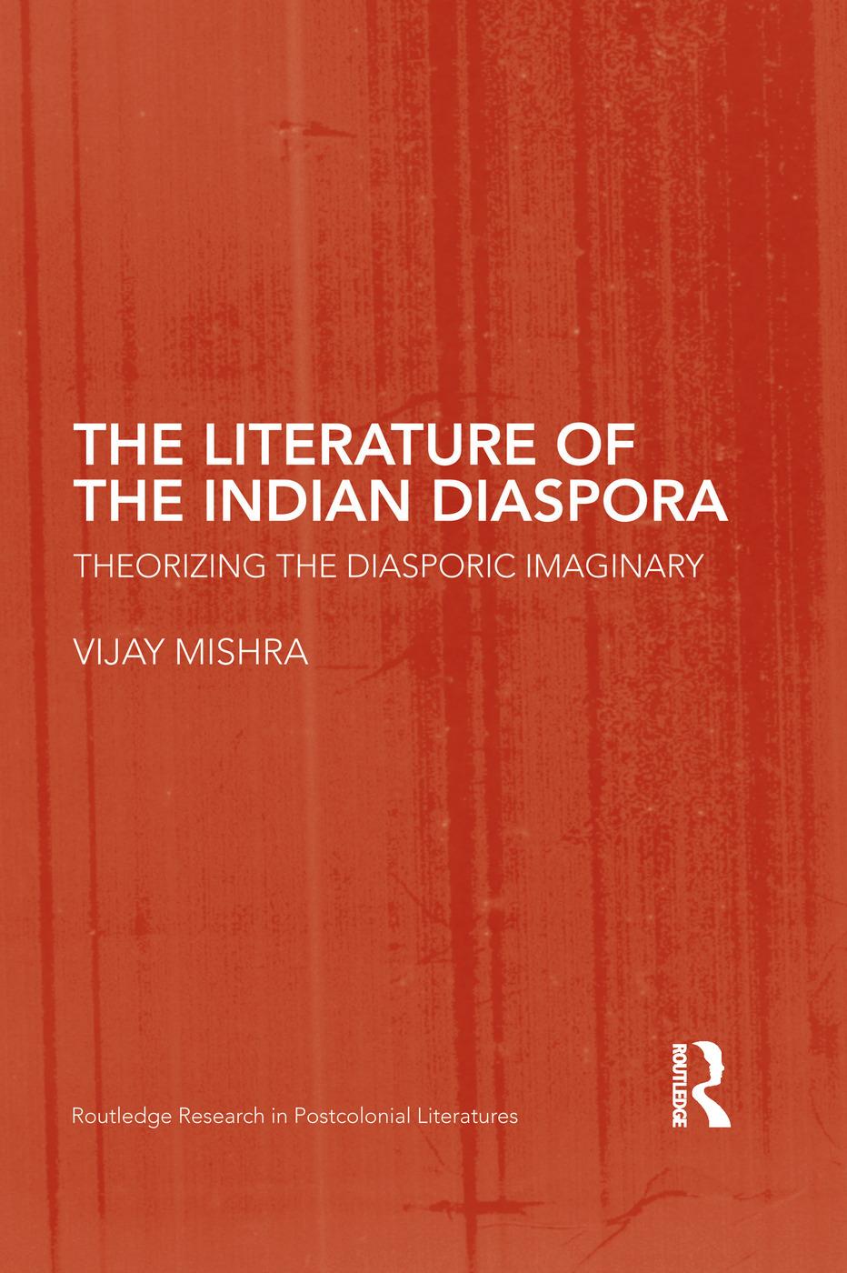 The Literature of the Indian Diaspora: Theorizing the Diasporic Imaginary book cover