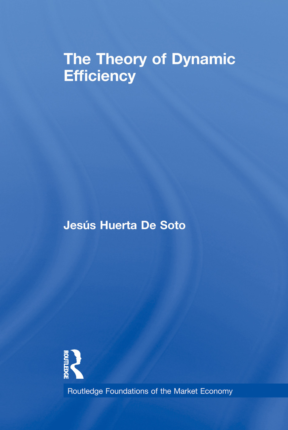 The Theory of Dynamic Efficiency book cover