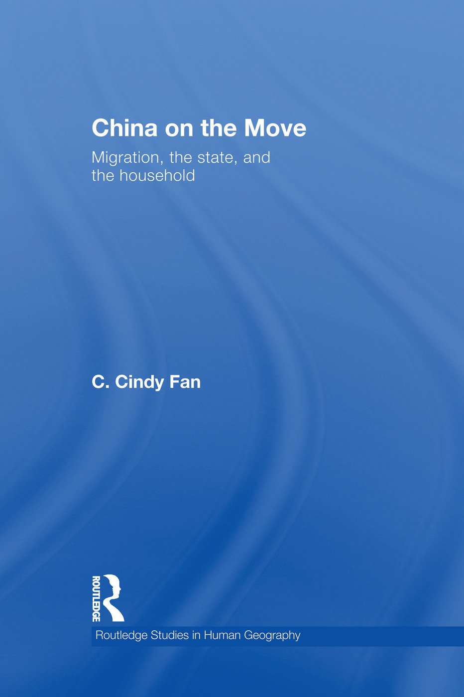 China on the Move: Migration, the State, and the Household, 1st Edition (Paperback) book cover
