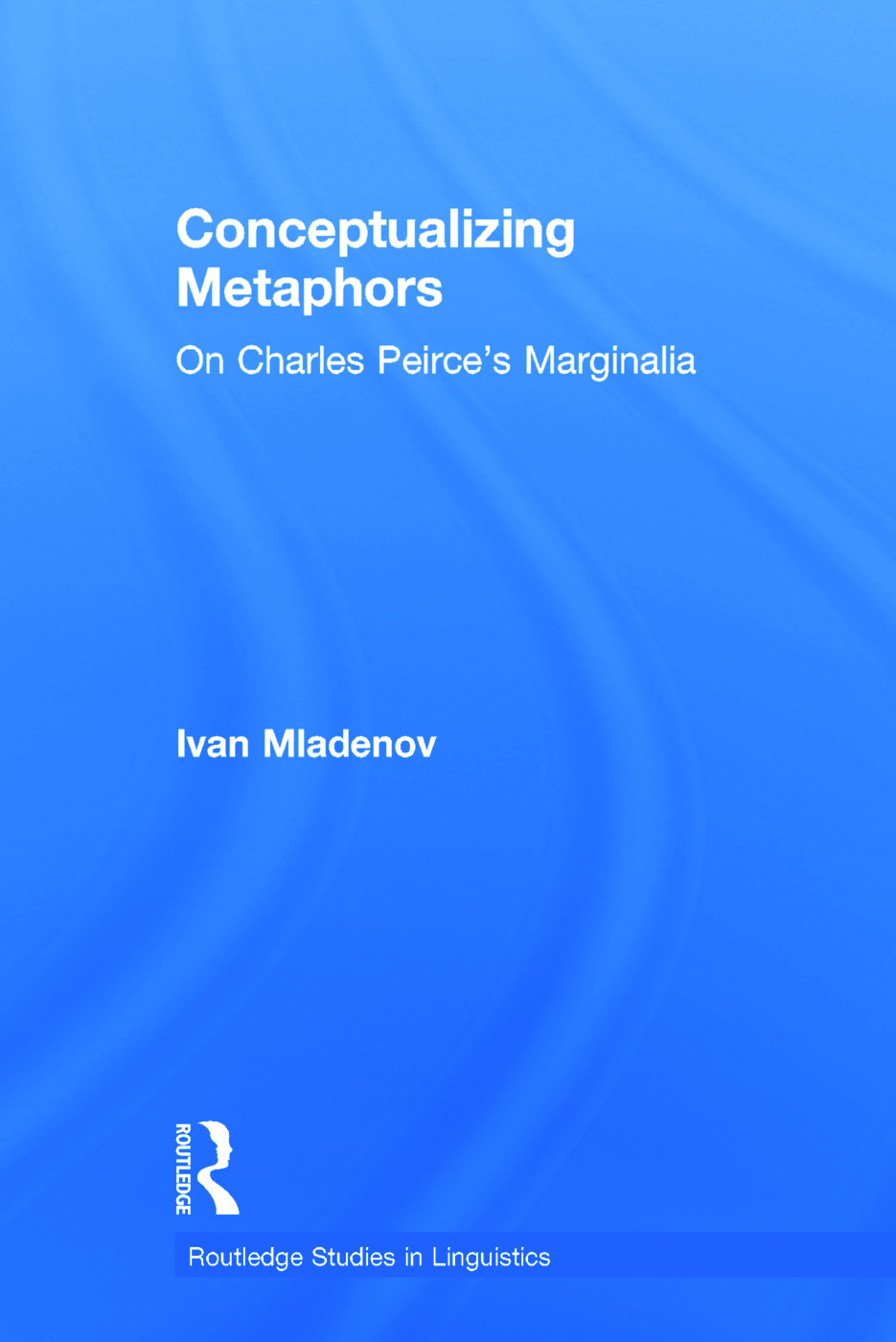 Conceptualizing Metaphors: On Charles Peirce's Marginalia, 1st Edition (Paperback) book cover