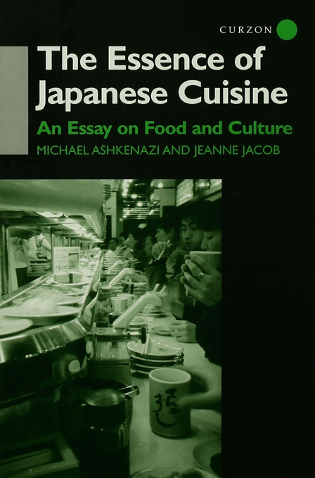 The Essence of Japanese Cuisine: An Essay on Food and Culture, 1st Edition (Paperback) book cover