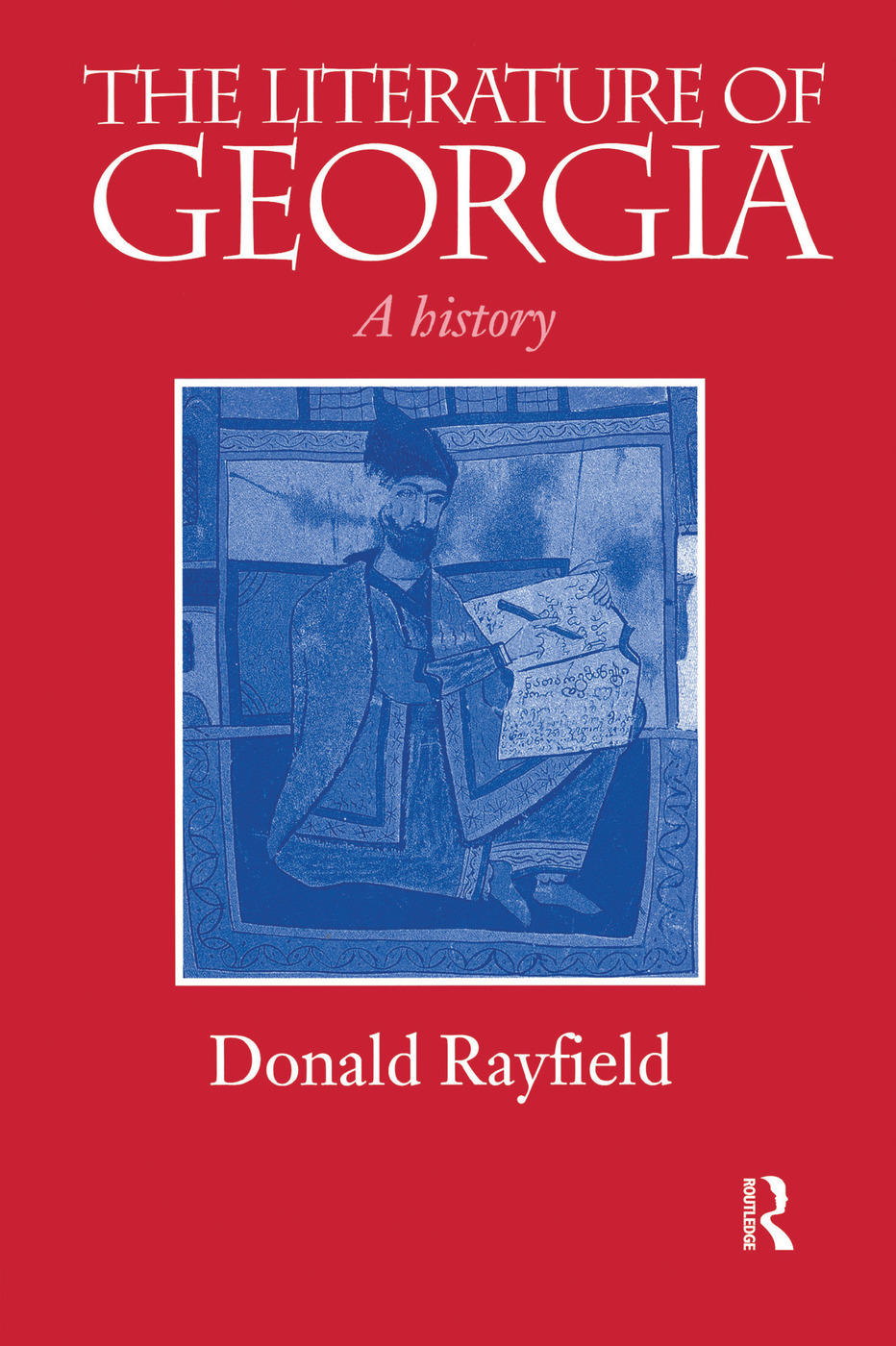 The Literature of Georgia: A History, 1st Edition (Paperback) book cover