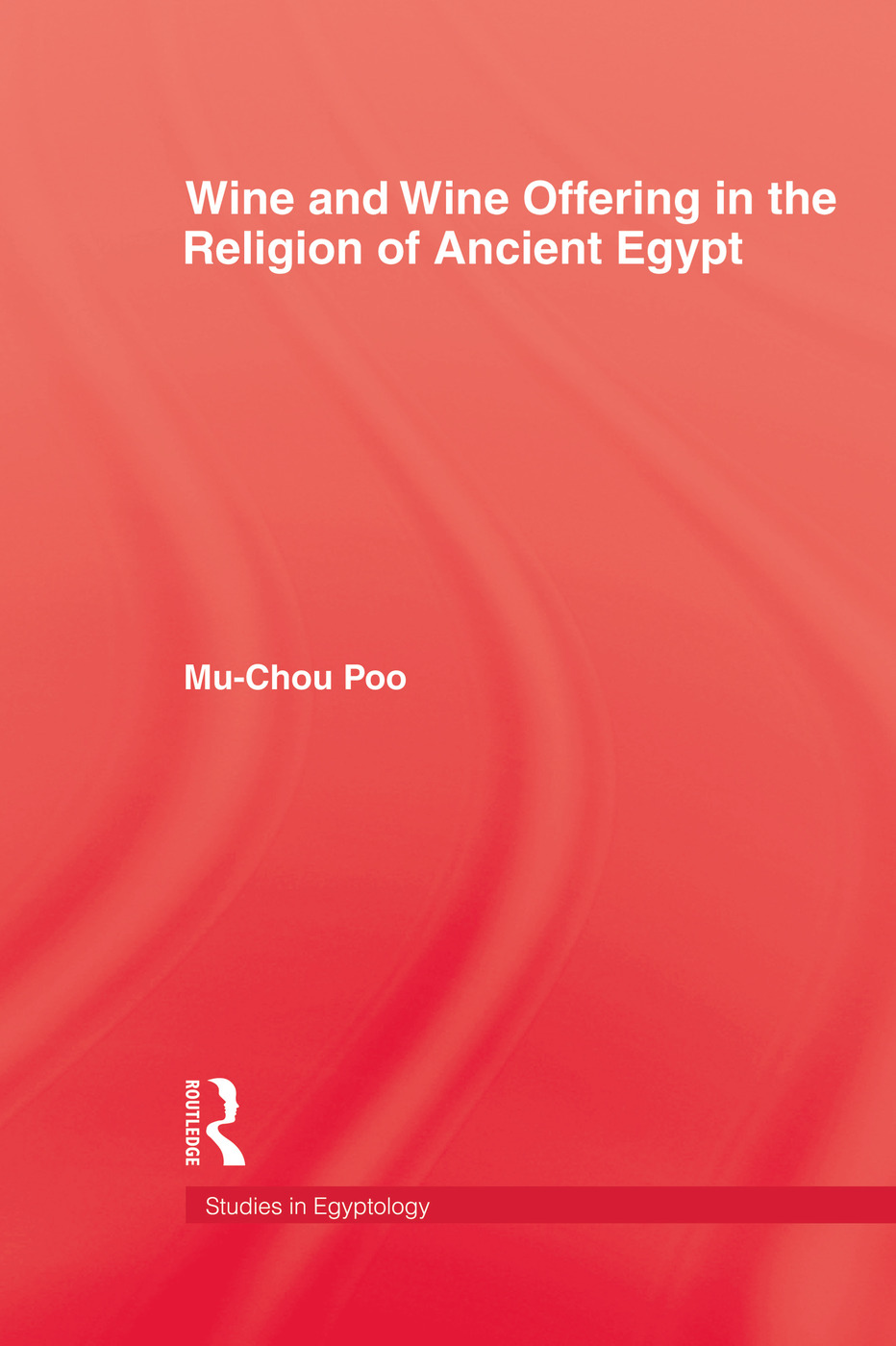 Wine & Wine Offering In The Religion Of Ancient Egypt: 1st Edition (Paperback) book cover
