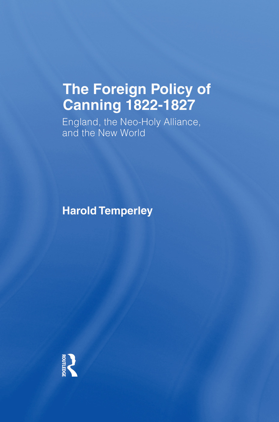 Foreign Policy of Canning Cb: Foreign Plcy Canning, 1st Edition (Paperback) book cover