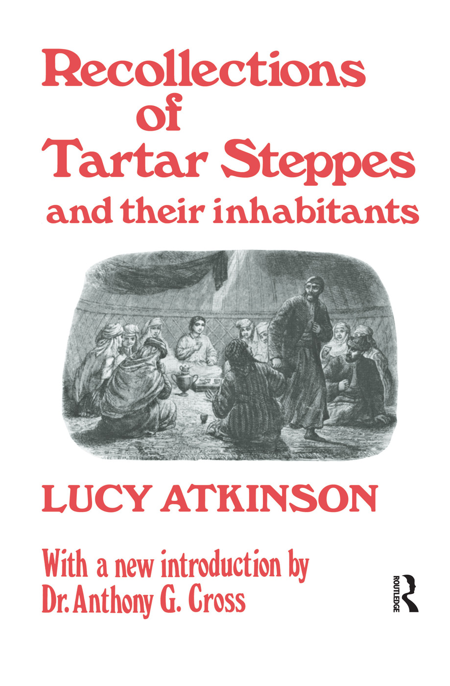 Recollections of Tartar Steppes and Their Inhabitants: 1st Edition (Paperback) book cover