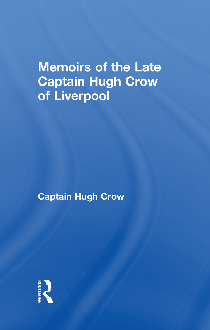 Memoirs of the Late Captain Hugh Crow of Liverpool: 1st Edition (Paperback) book cover