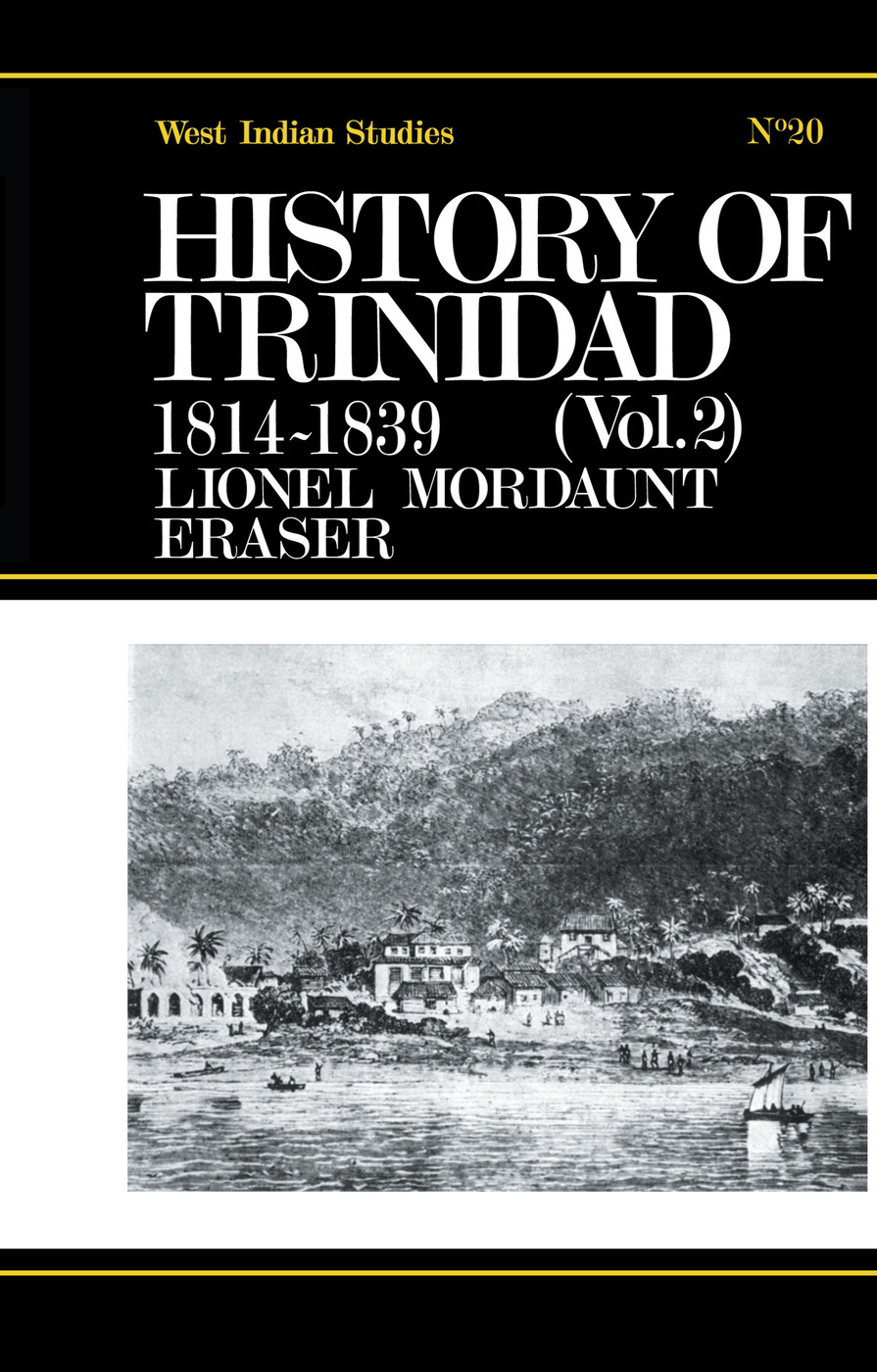 History of Trinidad from 1781-1839 and 1891-1896: 1st Edition (Paperback) book cover