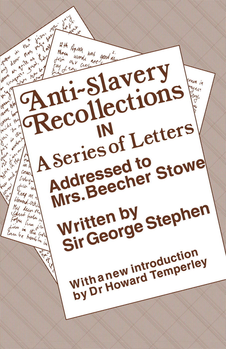 Anti-Slavery Recollection Cb: In a Series of Letters, Addressed to Mrs. Beecher Stowe, 1st Edition (Paperback) book cover