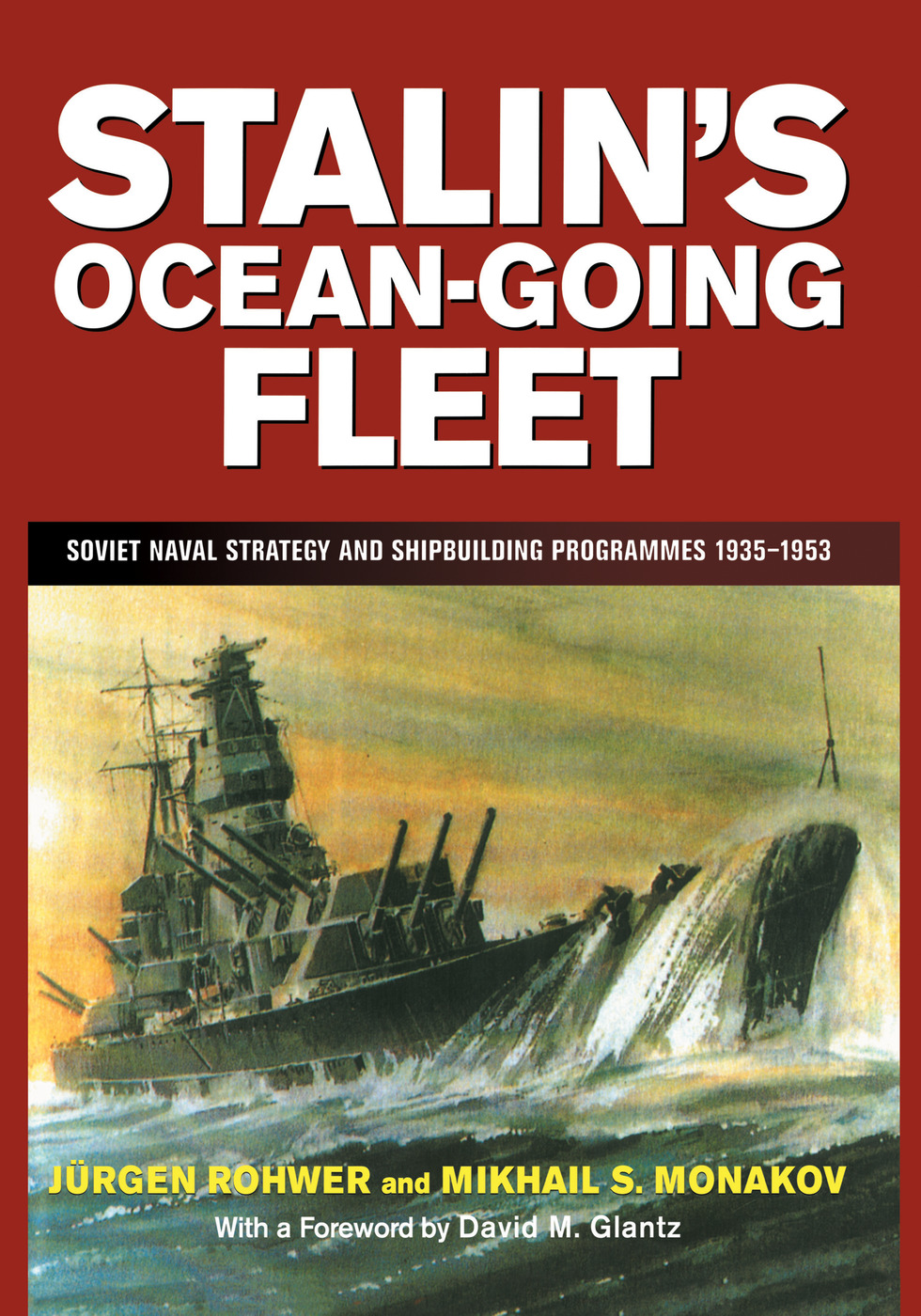 Stalin's Ocean-going Fleet: Soviet Naval Strategy and Shipbuilding Programs, 1935-53 book cover