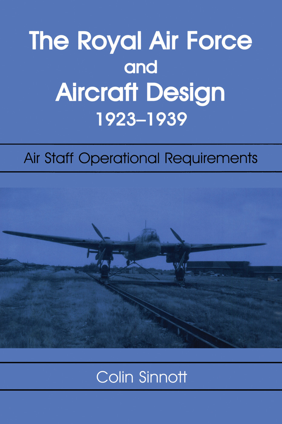 The RAF and Aircraft Design: Air Staff Operational Requirements 1923-1939 book cover