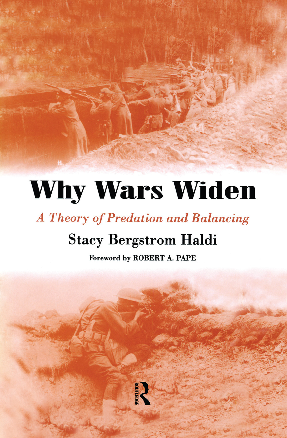 Why Wars Widen: A Theory of Predation and Balancing, 1st Edition (Paperback) book cover