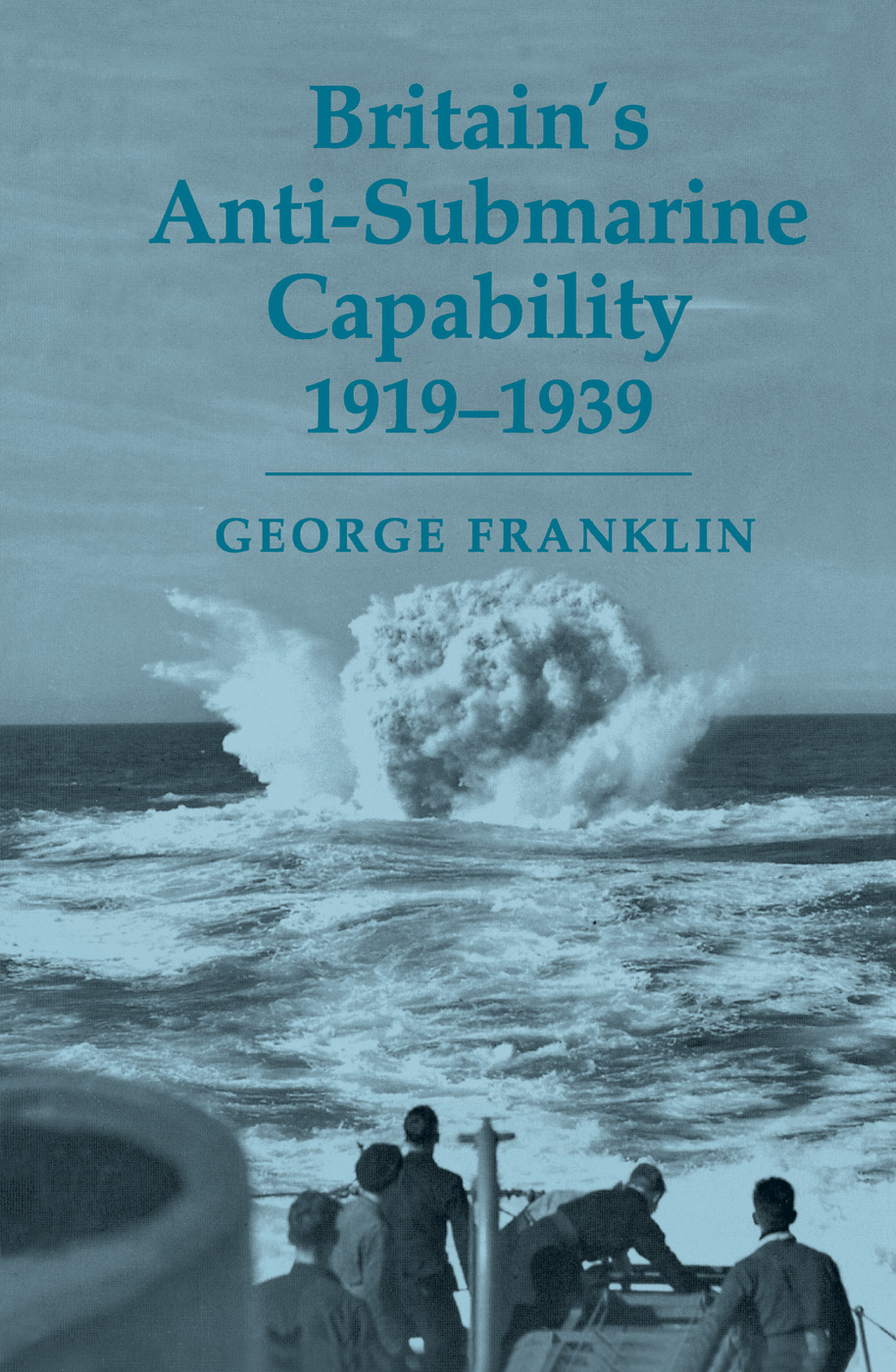 Britain's Anti-submarine Capability 1919-1939: 1st Edition (Paperback) book cover