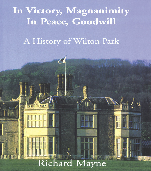 In Victory, Magnanimity, in Peace, Goodwill: A History of Wilton Park book cover