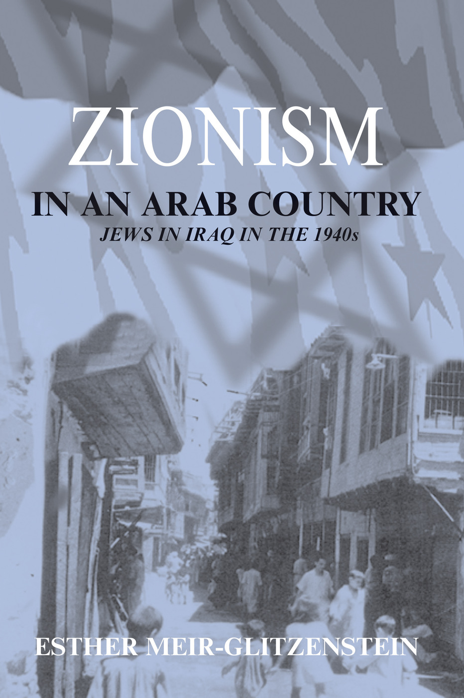 Zionism in an Arab Country: Jews in Iraq in the 1940s, 1st Edition (Paperback) book cover