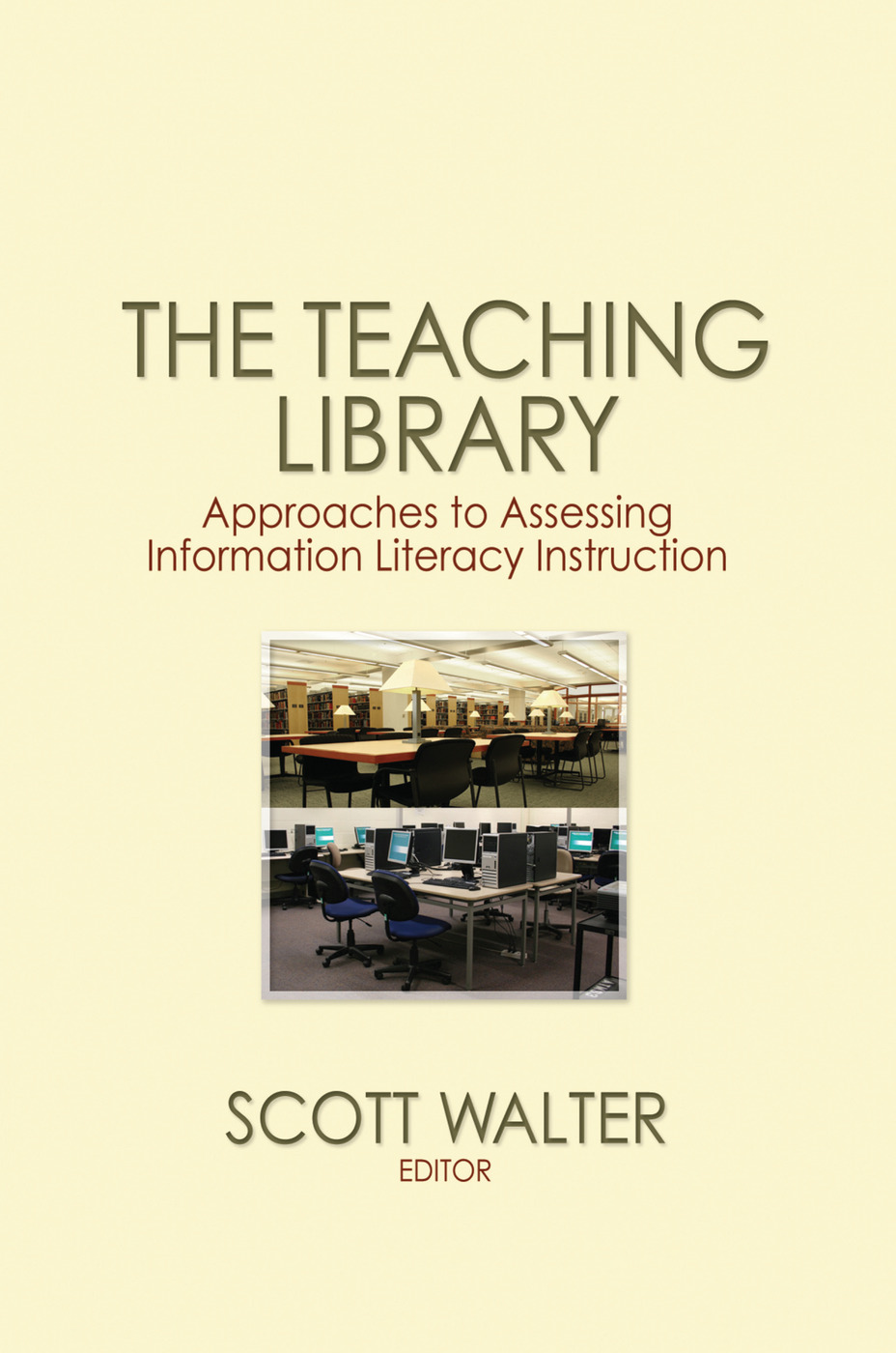 The Teaching Library: Approaches to Assessing Information Literacy Instruction, 1st Edition (Paperback) book cover