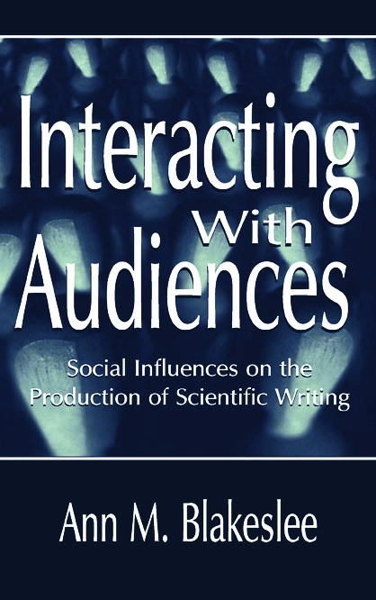 Interacting With Audiences: Social Influences on the Production of Scientific Writing, 1st Edition (Paperback) book cover