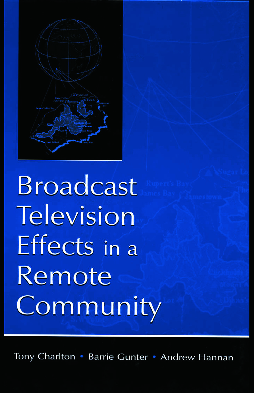 Broadcast Television Effects in A Remote Community: 1st Edition (Paperback) book cover