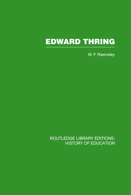 Edward Thring: Maker of Uppingham School, Headmaster 1853-1887, 1st Edition (Paperback) book cover