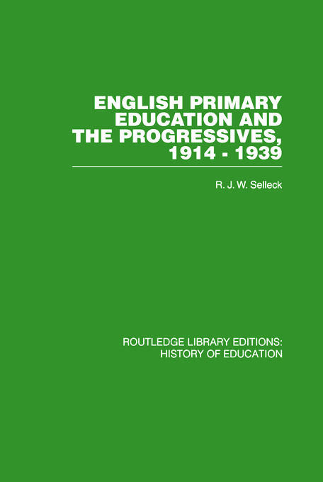 English Primary Education and the Progressives, 1914-1939 book cover