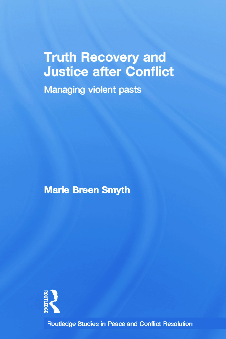 Truth Recovery and Justice after Conflict: Managing Violent Pasts book cover