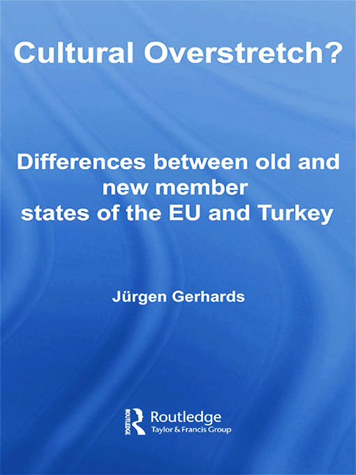 Cultural Overstretch?: Differences Between Old and New Member States of the EU and Turkey, 1st Edition (Paperback) book cover