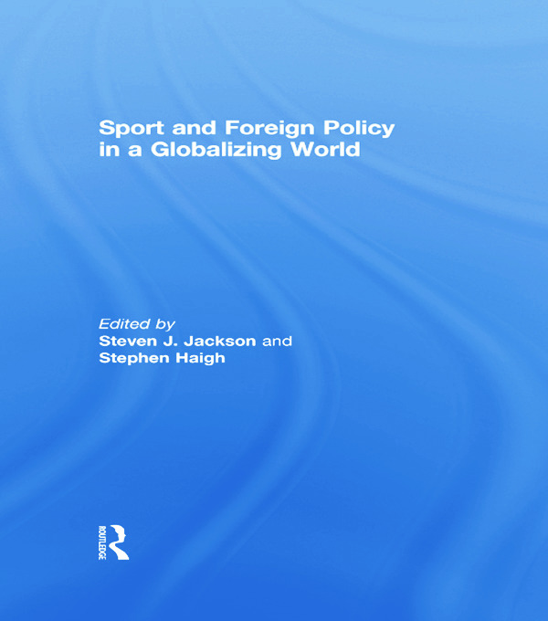 Sport and Foreign Policy in a Globalizing World book cover