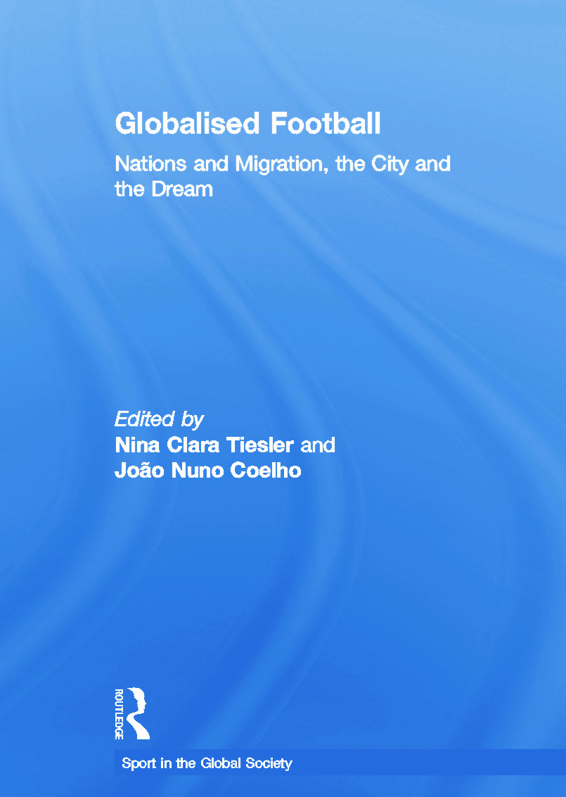 Globalised Football: Nations and Migration, the City and the Dream book cover