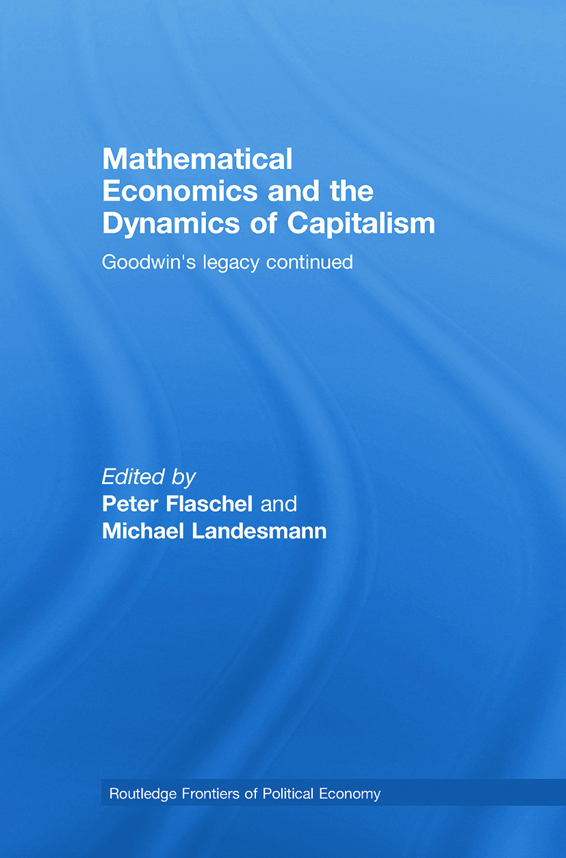 Mathematical Economics and the Dynamics of Capitalism: Goodwin's Legacy Continued, 1st Edition (Paperback) book cover