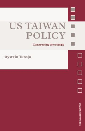 Understanding US Taiwan policy: The linkage between history and theory