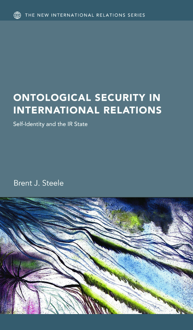Ontological Security in International Relations: Self-Identity and the IR State, 1st Edition (Paperback) book cover