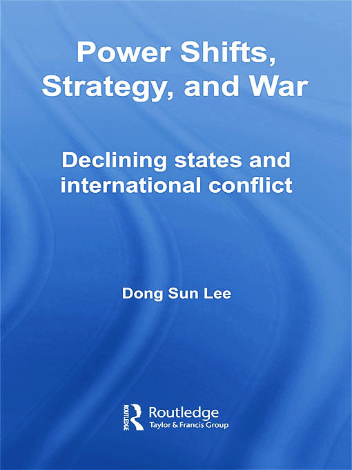 Power Shifts, Strategy and War: Declining States and International Conflict, 1st Edition (e-Book) book cover