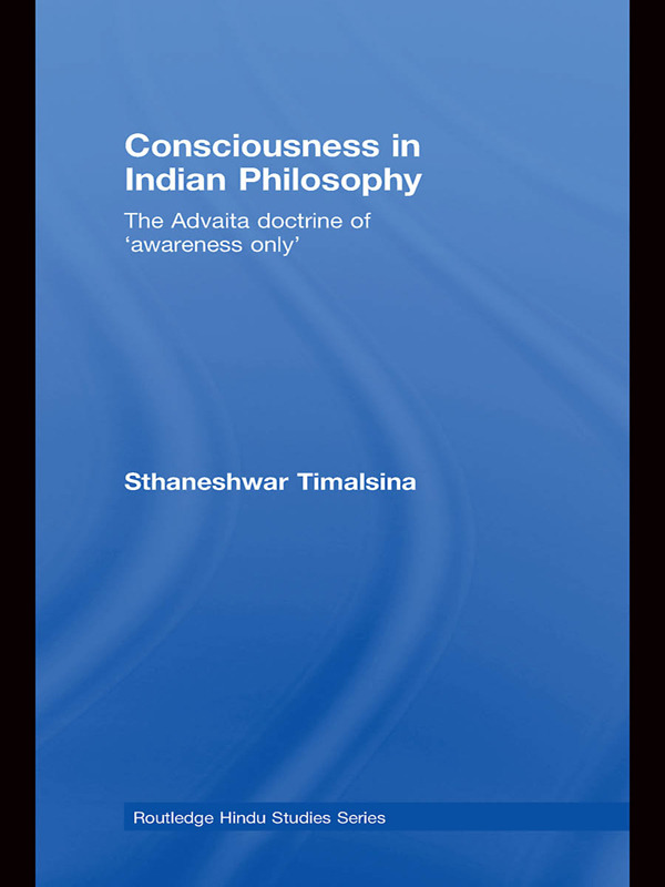 Consciousness in Indian Philosophy: The Advaita Doctrine of 'Awareness Only' (Paperback) book cover