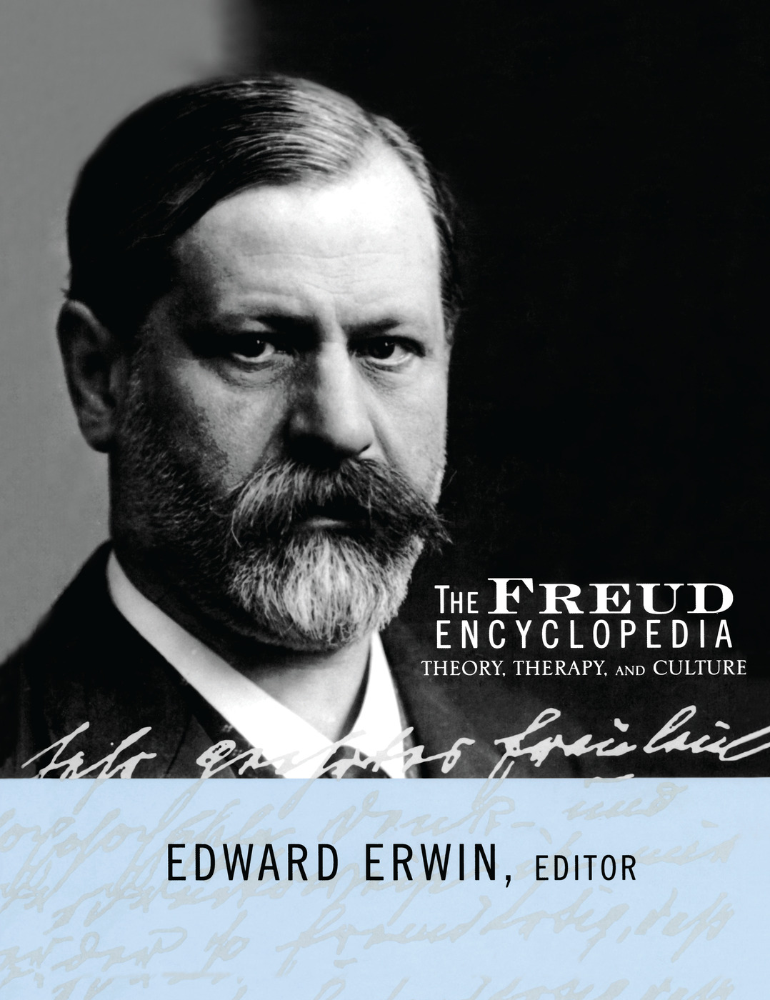 The Freud Encyclopedia: Theory, Therapy, and Culture, 1st Edition (Paperback) book cover