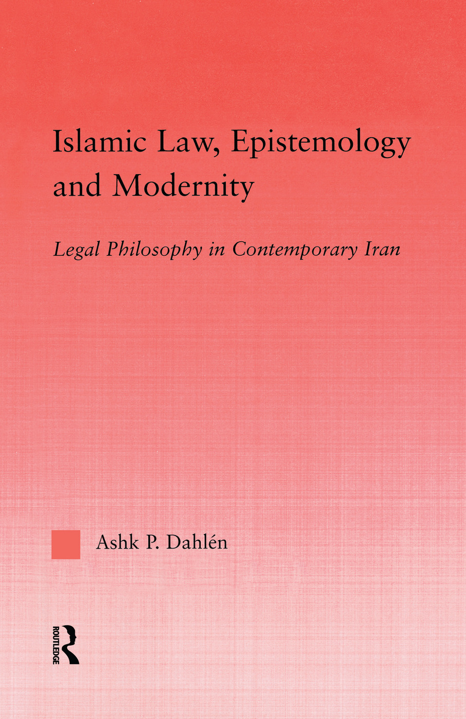 Islamic Law, Epistemology and Modernity (Paperback) book cover