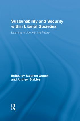 Sustainability and Security within Liberal Societies: Learning to Live with the Future, 1st Edition (e-Book) book cover