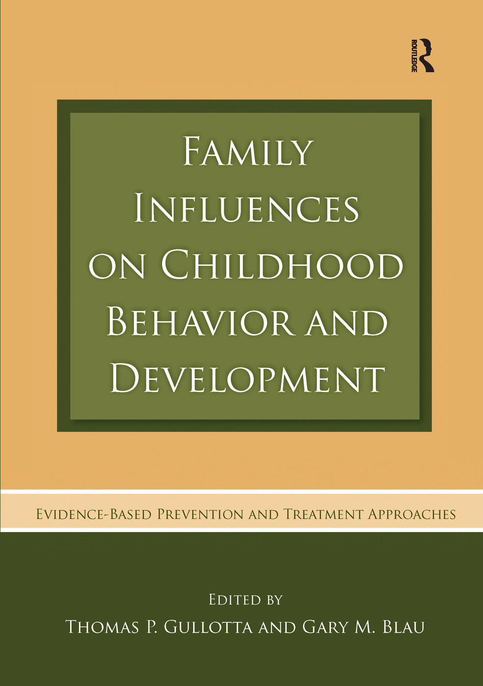 Family Influences on Childhood Behavior and Development: Evidence-Based Prevention and Treatment Approaches book cover