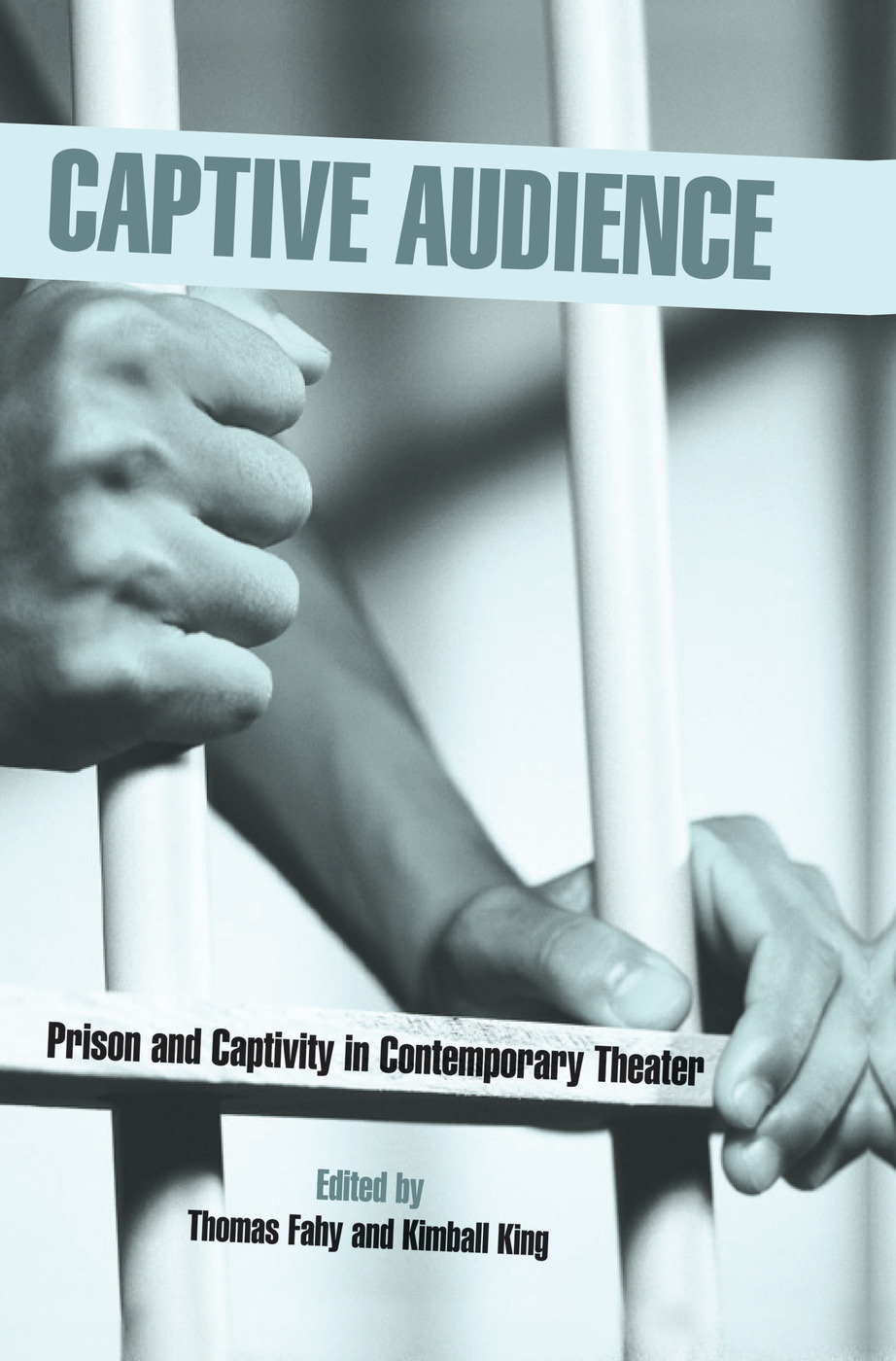 Captive Audience: Prison and Captivity in Contemporary Theatre book cover