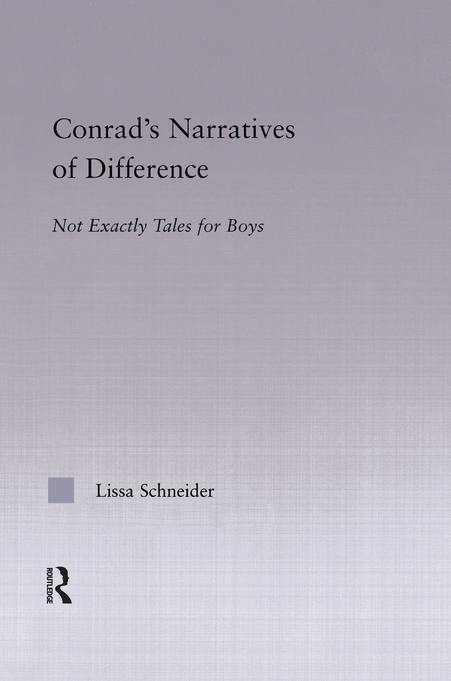 Conrad's Narratives of Difference: Not Exactly Tales for Boys book cover