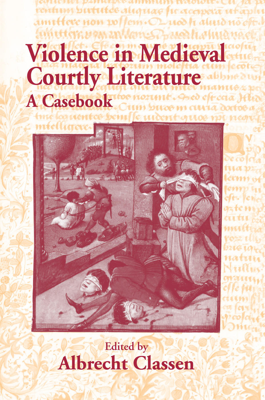 Violence in Medieval Courtly Literature: A Casebook, 1st Edition (Paperback) book cover