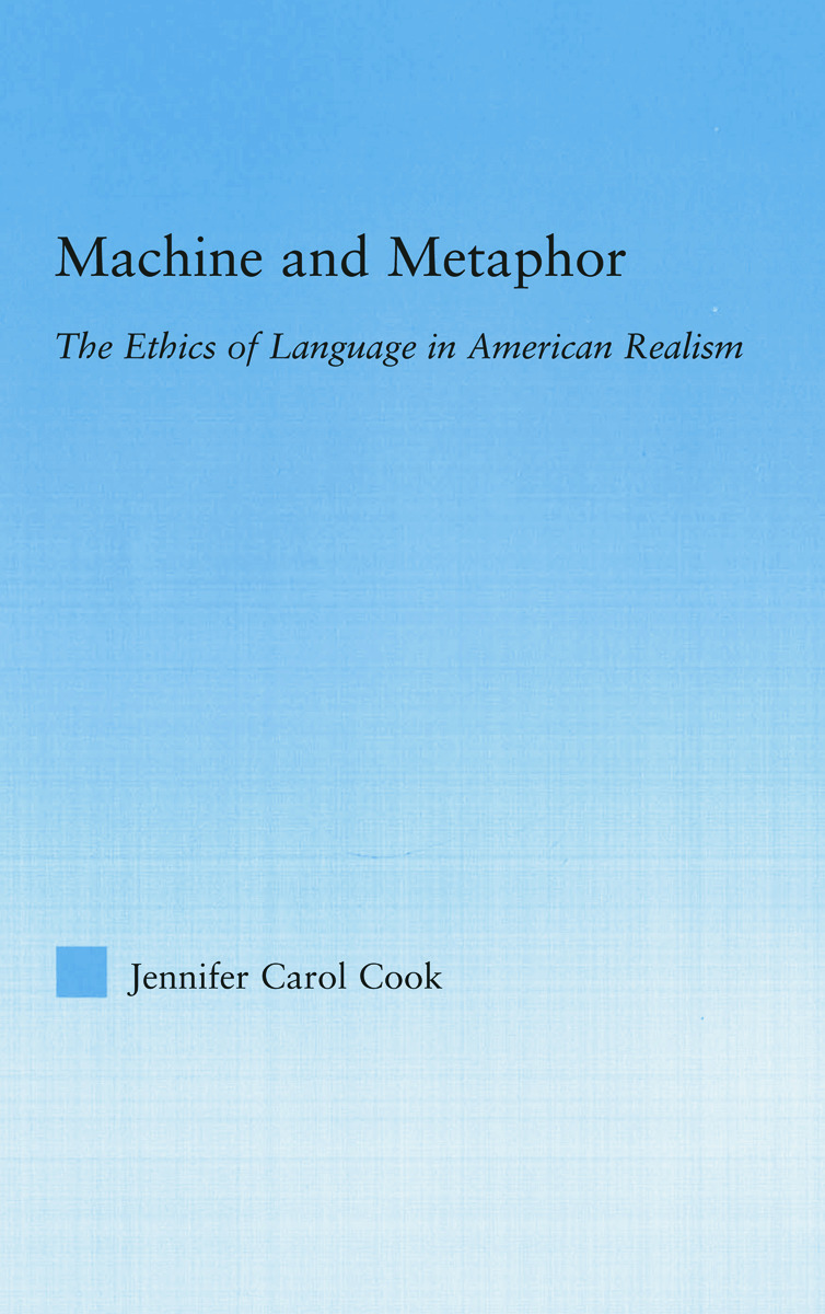 Machine and Metaphor: The Ethics of Language in American Realism, 1st Edition (Paperback) book cover