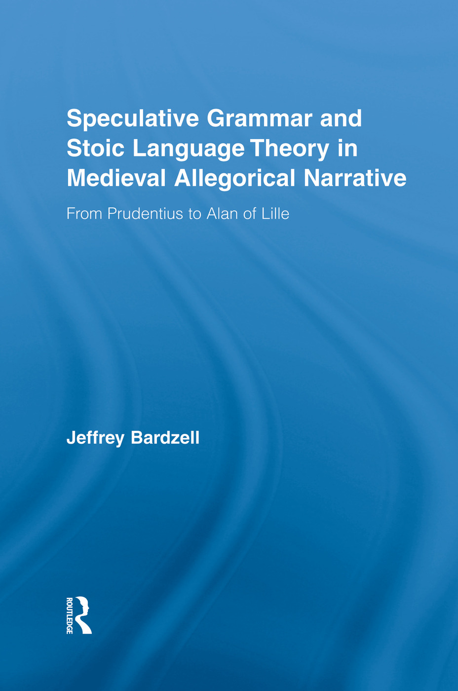 Speculative Grammar and Stoic Language Theory in Medieval Allegorical Narrative
