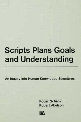 Scripts, Plans, Goals, and Understanding