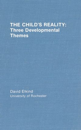 The Child's Reality: Three Developmental Themes (Hardback) book cover