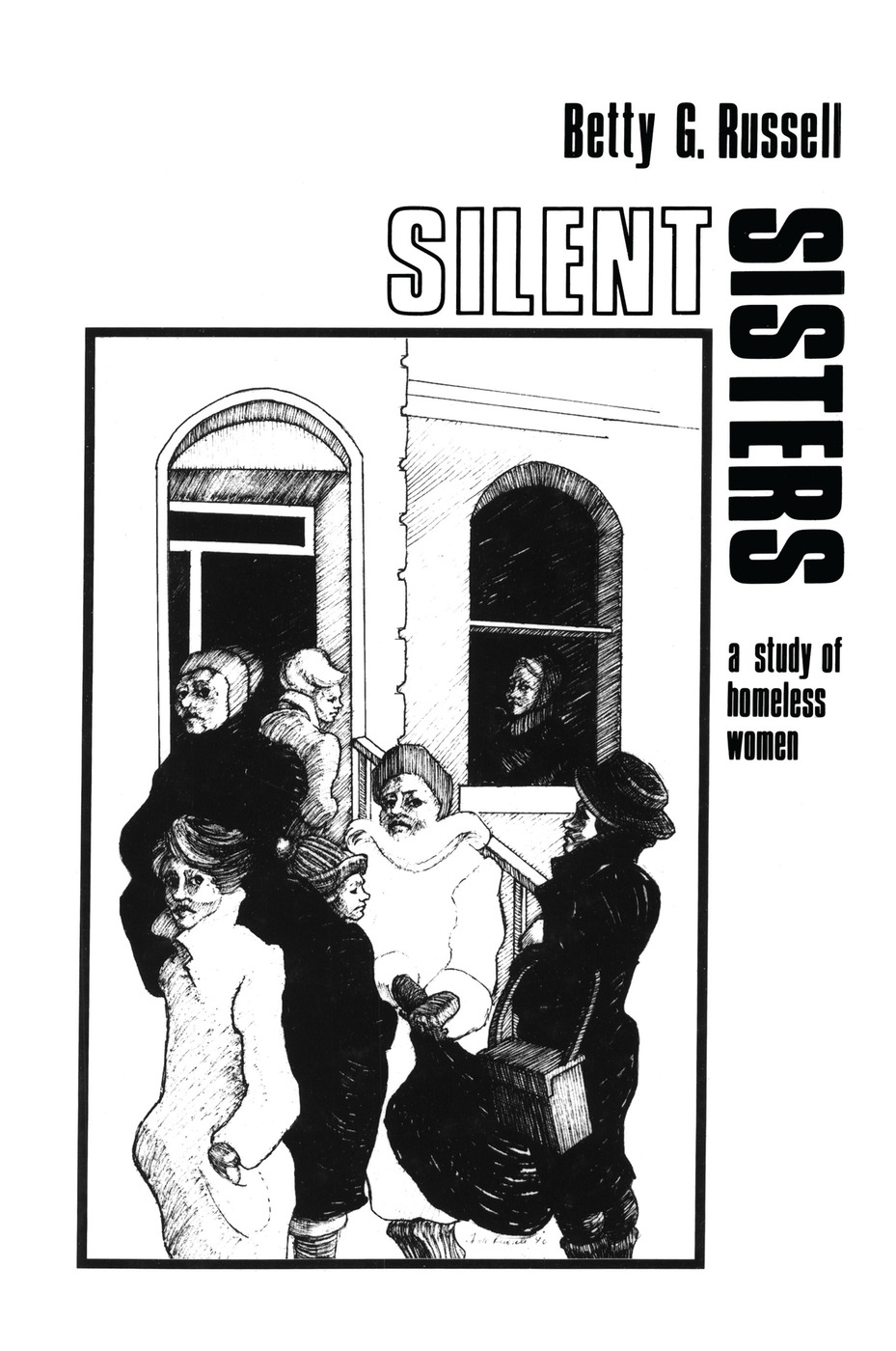 Silent Sisters: An Ethnography Of Homeless Women (Hardback) book cover