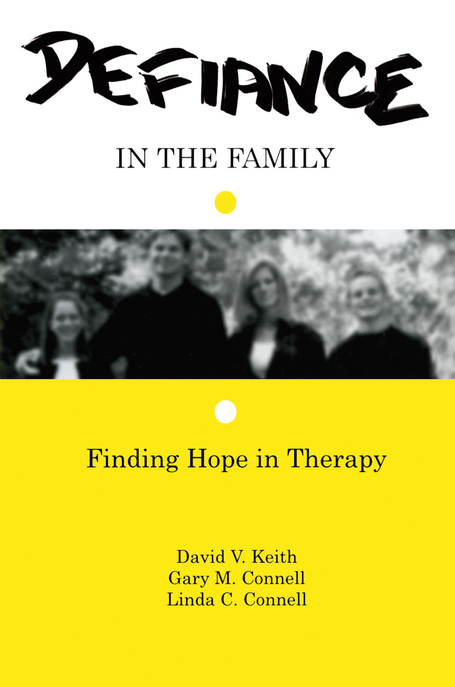 Defiance in the Family: Finding Hope in Therapy, 1st Edition (Paperback) book cover