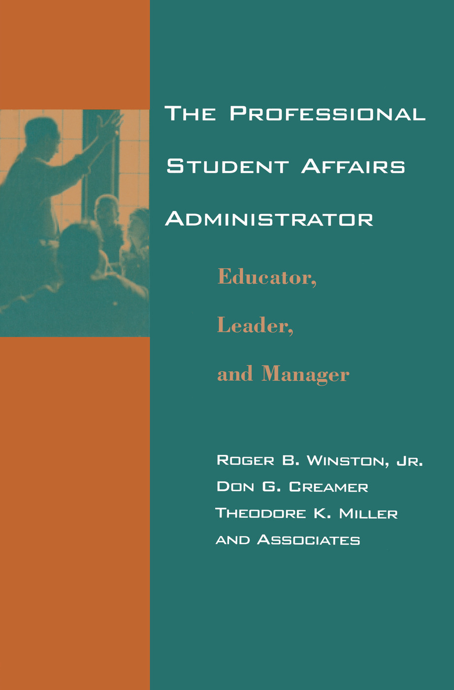 The Professional Student Affairs Administrator: Educator, Leader, and Manager, 1st Edition (Paperback) book cover