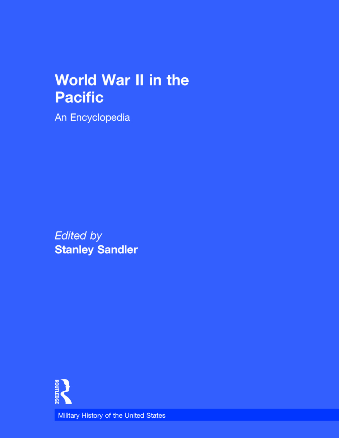 World War II in the Pacific: An Encyclopedia, 1st Edition (Paperback) book cover