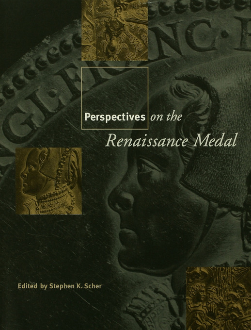 Perspectives on the Renaissance Medal: Portrait Medals of the Renaissance, 1st Edition (Paperback) book cover