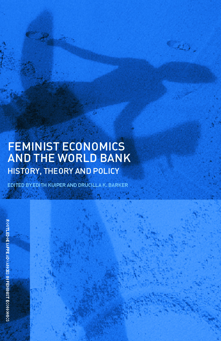 Feminist Economics and the World Bank: History, theory and policy book cover